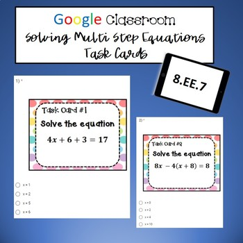 Google Classroom Math Task Cards: Solving Multi Step Equations 8.EE.7