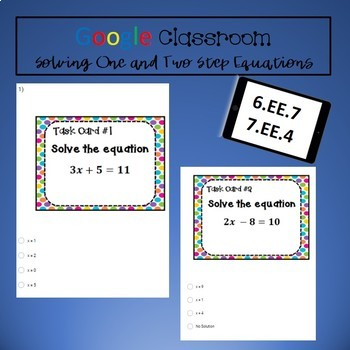 Google Classroom Math Task Cards: Solving One & Two Step Equations 6.EE.7 7.EE.4