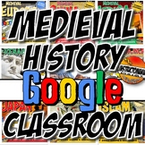 Google Classroom Medieval History Year in Curriculum Mega