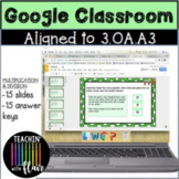 3.OA.A3 Google Classroom Multiplication and Division Word