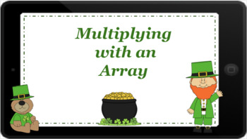 Google Classroom: Multiplying with an Array- St. Patrick's Day