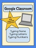 Name, Letter, Number Practice with Google Classroom