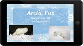 Google Classroom: Nonfiction Text and Questions- Arctic Fox