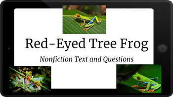 Google Classroom: Nonfiction Text and Questions- Red- Eyed Tree Frogs