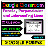 Google Classroom - Parallel, Perpendicular and Intersecting Lines Quiz #3