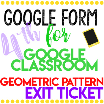 Google Classroom Patterns Exit Ticket