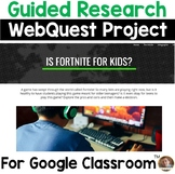 Is Fortnite for Kids?: WebQuest Research Activity for Google Classroom