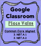 Google Classroom Place Value