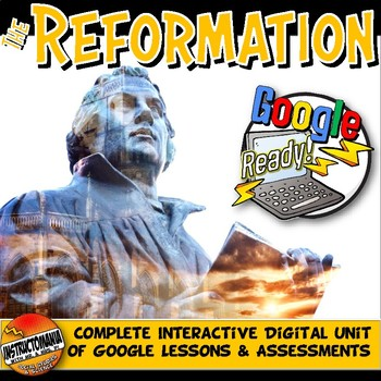 Google Classroom Protestant Reformation Unit Lesson Plan Note & Activity Bundle