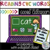 Google Classroom Reading CVC words