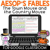 Google Classroom Reading Comprehension The Town Mouse & the Country Mouse