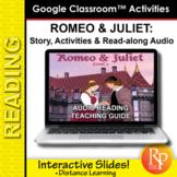 "Google Slides:  ""Romeo and Juliet"" Abridged Story, Activities & Read-along Audio"