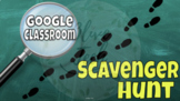 Google Classroom Scavenger Hunt - Intro to Google Classroom - Remote/Blended