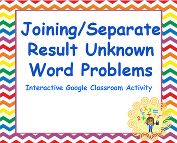 Google Classroom: Separate/Join Result Unknown  1 digit Word Problems