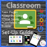 Google Classroom Set Up Guide Tutorial