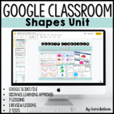 Google Classroom Shapes Unit for Distance Learning