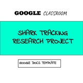 Google Classroom Shark Tracking Research Project Google Do