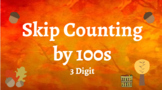 Google Classroom: Skip Counting by 100s- Fall
