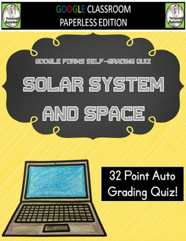 Google Classroom Solar System and Space Auto Grading Quiz