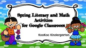 Google Classroom-Spring Literacy and Math Activities