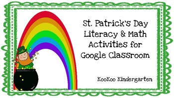 Google Classroom-St. Patrick's Day Literacy & Math Activities