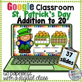 Google Classroom St. Patrick's Day Addition to 20 with Ten Frames