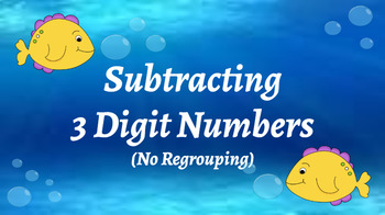 Google Classroom: Subtraction 3 Digit ( No Regrouping)- Fish