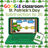 Google Classroom Subtraction to 20 St. Patrick's Day