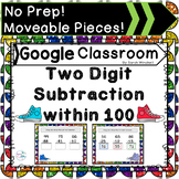 Google Classroom Subtraction with Two Digits