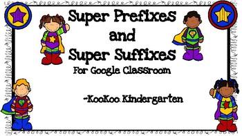 Google Classroom-Super Suffixes and Super Prefixes