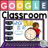 Google Classroom Telling Time  Distance Learning