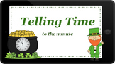 Google Classroom: Telling Time- Minute- St. Patrick's Day
