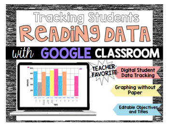Google Classroom: Tracking Student Data for Reading