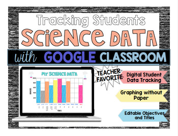 Google Classroom: Tracking Student Data for SCIENCE!
