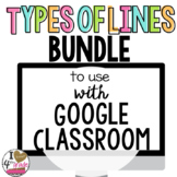 Google Classroom Types of Lines Bundle