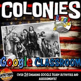 Google Classroom US Colonies Complete Unit Lesson - Colonial America,13 Colonies