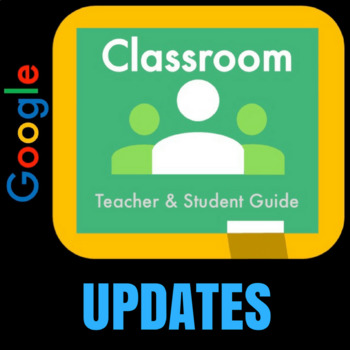 Google Classroom Updates for the 2017/18 School Year!