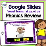 Google Classroom Activities for ELA   VOWEL TEAMS   ai, ay, oi, oy