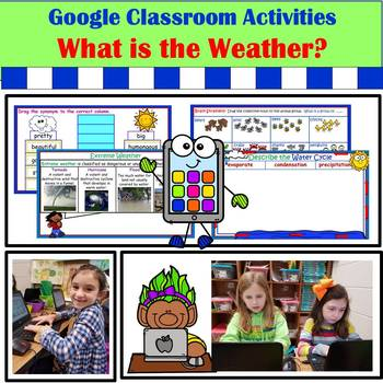Google Classroom: What is the Weather?