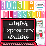 Winter Expository Writing for Google Classroom