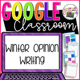 Winter Opinion Writing for Google Classroom