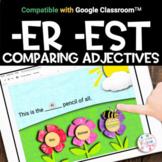 Google Classroom™ | -er -est | Distance Learning