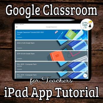 Google Classroom iPad APP Tutorial - Getting Started FOR TEACHERS