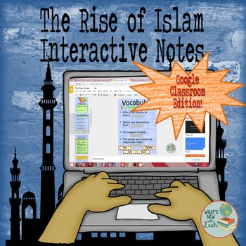 Google Classroom or Microsoft OneDrive Rise of Islam Self-Guided Notes