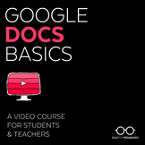 Google Docs Basics: A Video Course for Students & Teachers
