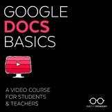 Google Docs Basics: A Video Course for Students & Teachers