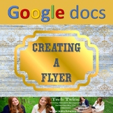 Google Docs - Creating a Flyer Assignment/Project