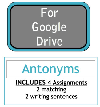 Google Download  - Antonyms - 4 Assignments -SOL