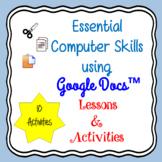 Google Docs Essential Skills Computer Activities & Lessons