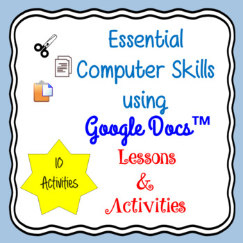 Google Docs Lessons & Activities - Essential Skills Distance Learning